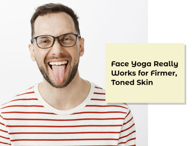 How Face Yoga Really Works for Firm & Toned Skin