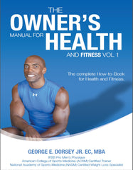 George Dorsey The Owner's Manual for Health and Fitness