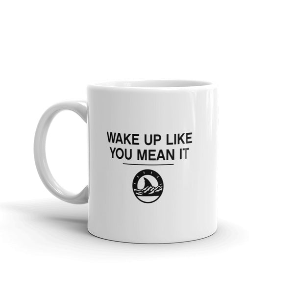 Wake Up Like You Mean It Mug