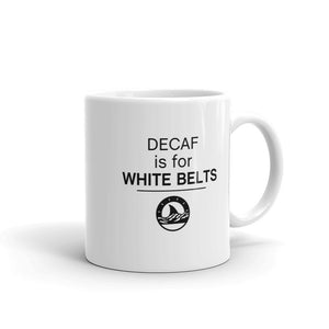 Decaf is for White Belts Mug