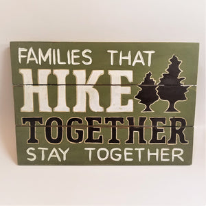 Families That Hike Together Wall Sign