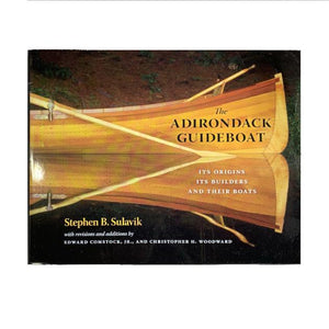 The Adirondack Guideboat by Stephen B. Sulavik