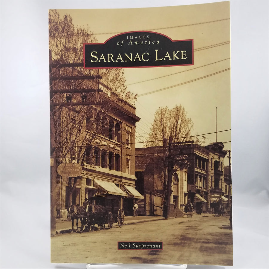 Images of America: Saranac Lake by Neil Surprenant