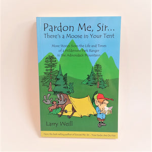 Pardon Me, Sir...There's a Moose in Your Tent by Larry Weill