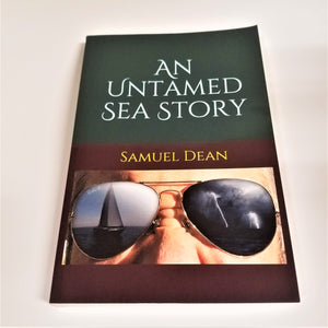 An Untamed Sea Story by Samuel Dean