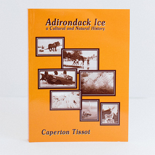 cover of Adirondack Ice featuring 7 distinct sepia-style photos of Adirondack winters