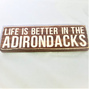 Life Is Better in the Adirondacks Wooden Sign
