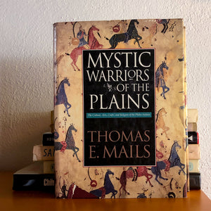 1991 MYSTIC WARRIORS OF THE PLAINS BY THOMAS E. MAILS