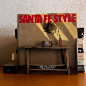 SANTA FE STYLE BY CHRISTINE MATHERS 1986