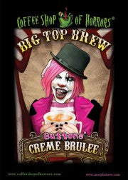 Coffee Shop of Horrors - Creme Brulee Buttons' Big Top Brew