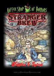 Coffee Shop of Horrors - Waffles & Syrup Stranger Brew