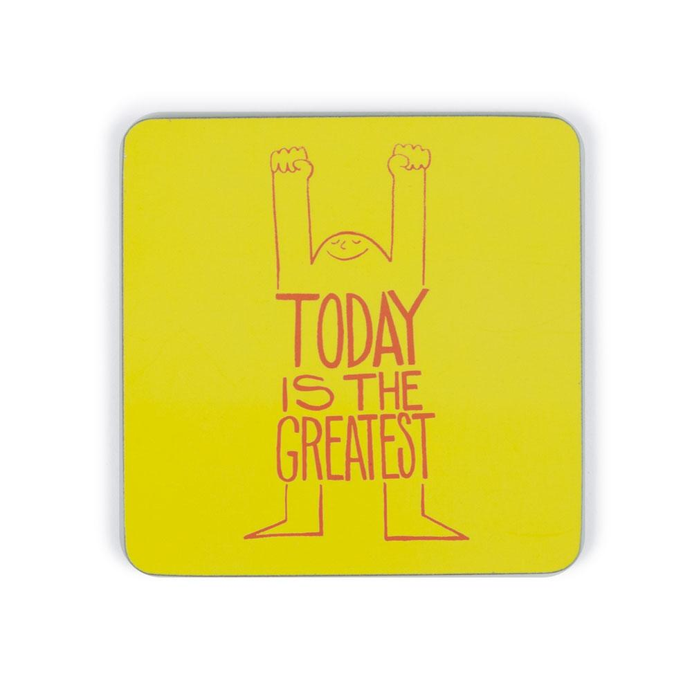 'Today is the Greatest' Coaster by Christopher David Ryan