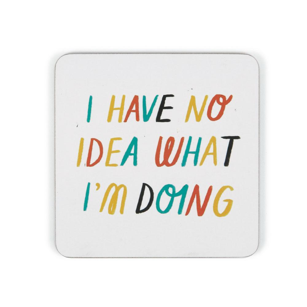 'No Idea' Coaster by Sarah Abbott
