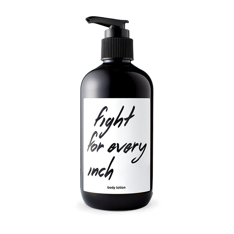 'Fight For Every Inch' Body Lotion