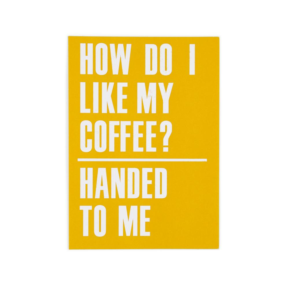 'Coffee Handed to Me' Card by USTUDIO