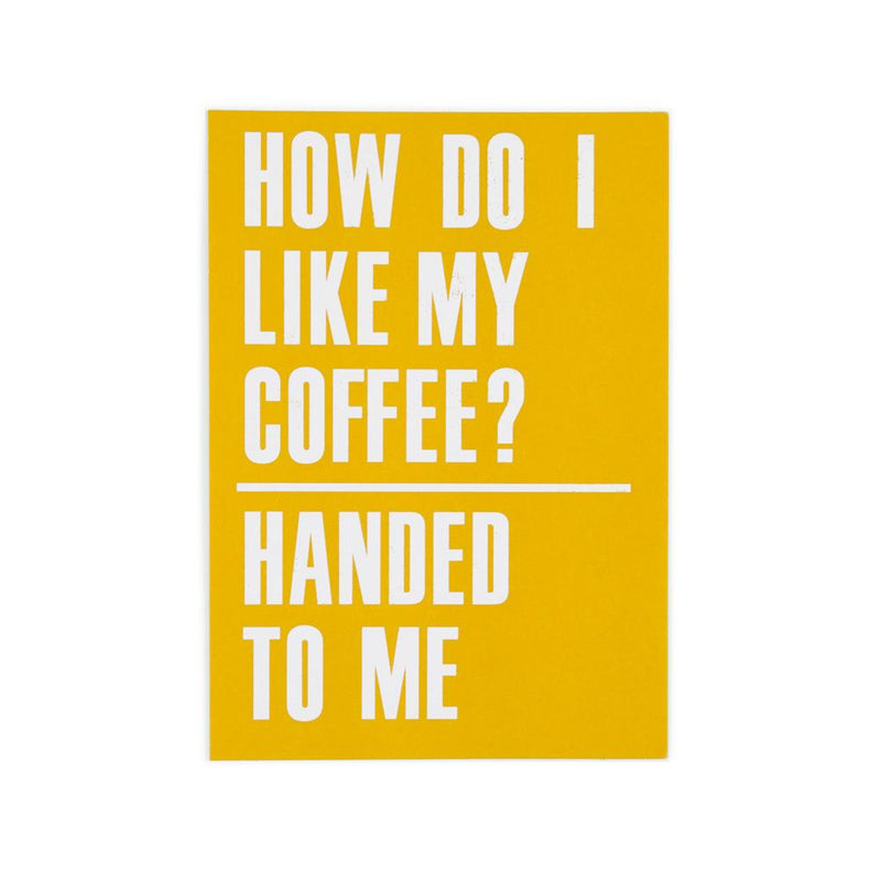 'Coffee Handed to Me' Postcard