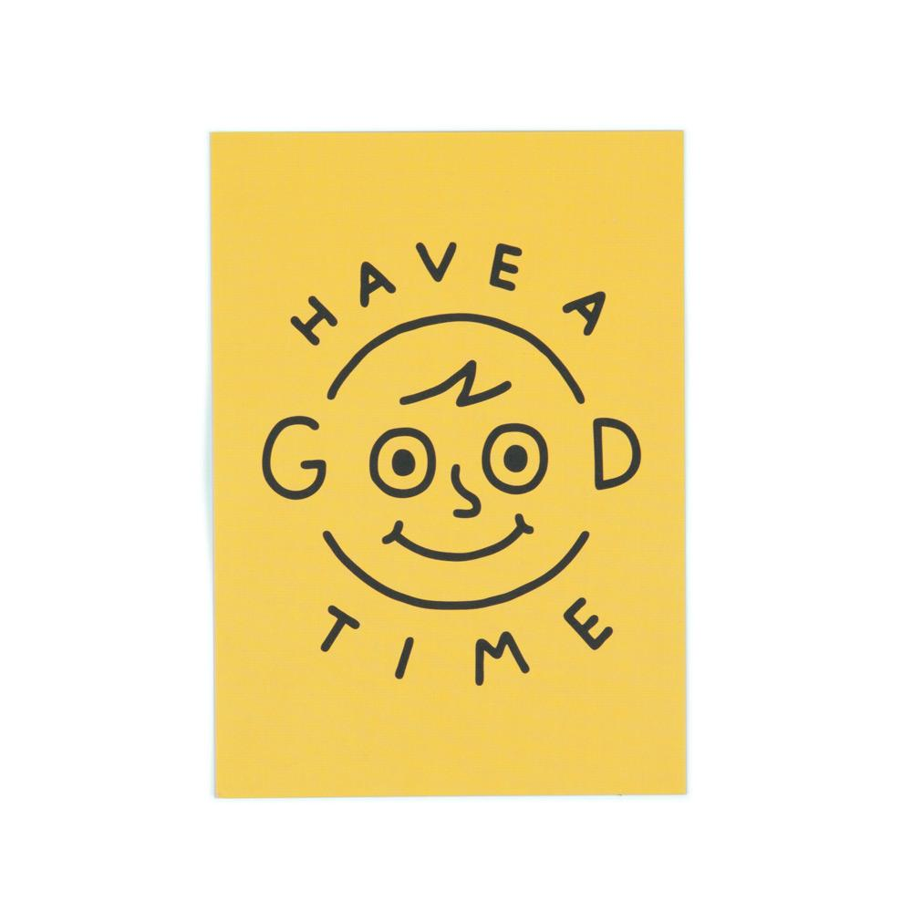 'Have a Good Time' Postcard by Jaco Haasbroek