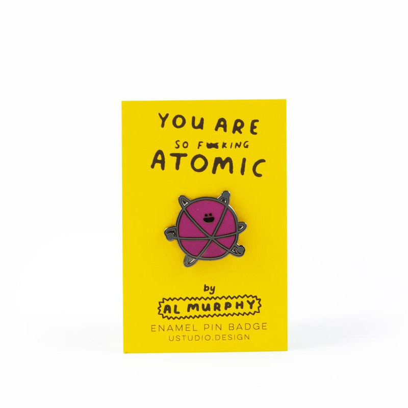 You're Atomic' Enamel Pin