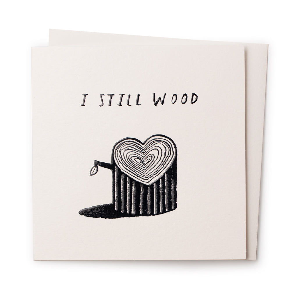 'I Still Wood' Card
