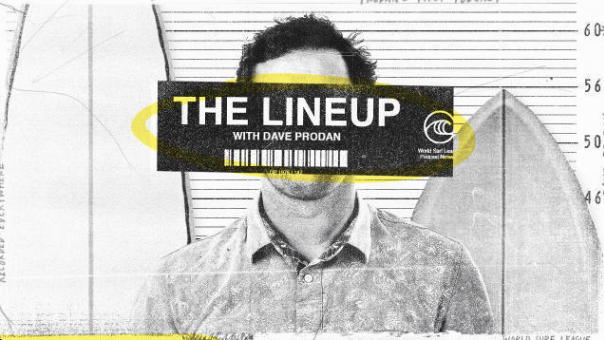 "World Surf league presents ""The Line Up"" with dave Prodan."