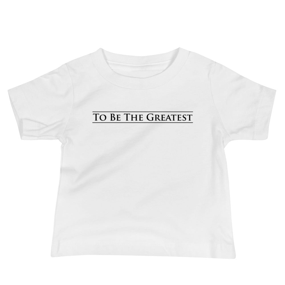 To Be the Greatest Toddlers Tee
