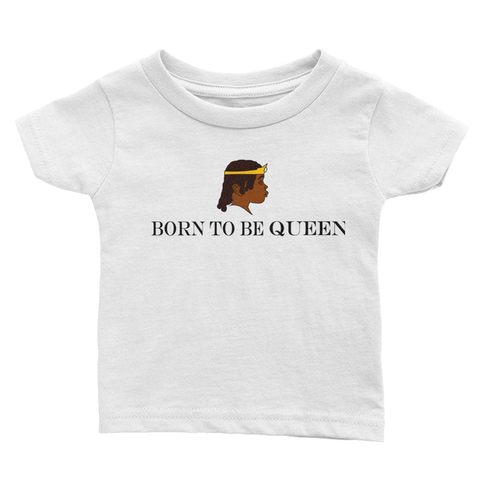 Born QuEEN Infant Tee