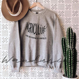 Agriculture: The Backbone of America Sweatshirt