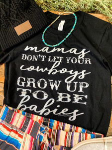 Mamas Don't Let Your Cowboys Tee