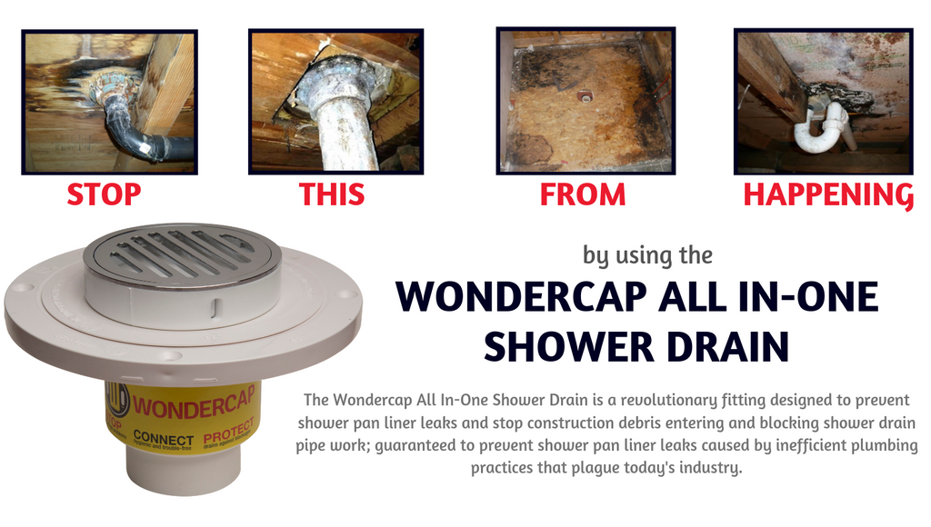 Wondercap shower drain system | stop the shower pan liner leak and the unwanted bathroom renovation costing you thousands when it can be prevented all together just by using the wondercap all in one shower drain system.