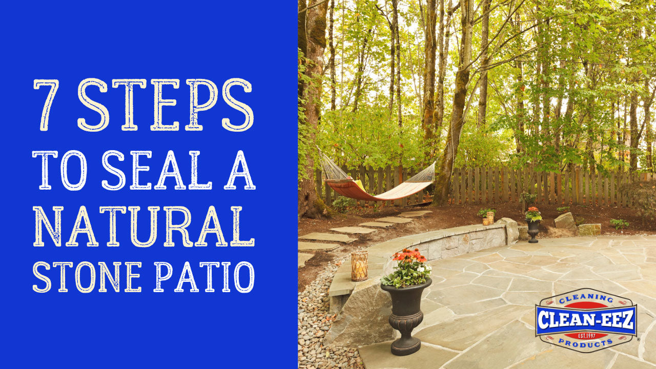 7 steps to seal a natural stone patio banner