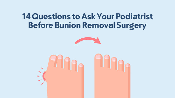 14 Questions to Ask Your Podiatrist Before Bunion Removal Surgery