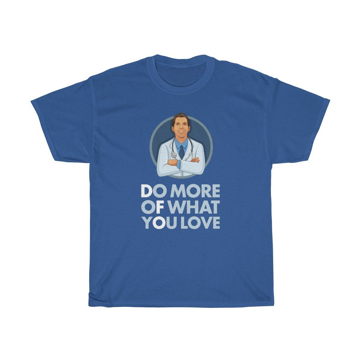 "Dr. Frederick's Original Unisex Cotton Tee - ""Do More of What You Love"" T-Shirt Printify Royal L"