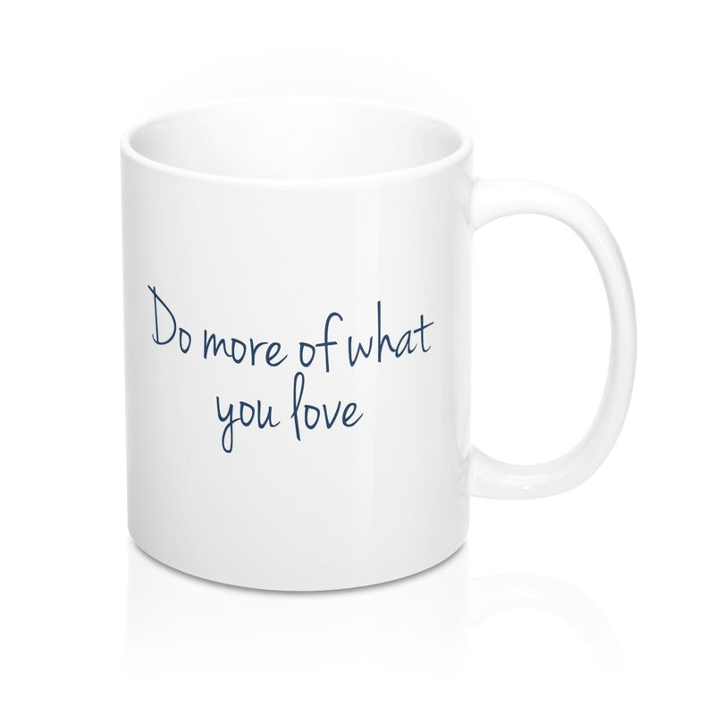 "Dr. Frederick's Original 11oz Mug - ""Do More of What You Love"" Mug Printify 11oz"