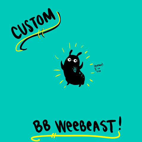 Custom BB weebeast - made to order