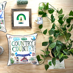KEEP THE COUNTRY COUNTRY / Hand Embroidered Pillow