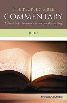 John, New Edition: A Bible Commentary for Every Day (The People's Bible Commentaries) 9781841018508