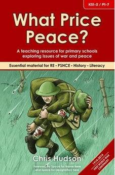 What Price Peace?: A Teaching Resource for Primary Schools Exploring Issues of War and Peace 9781841016917