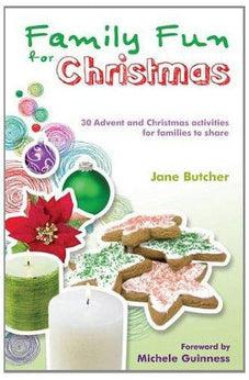 Family Fun for Christmas: 30 Advent and Christmas Activities for Families to Share 9780857460639
