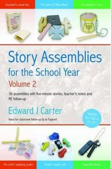 Story Assemblies for the School Year: v. 2: 36 Assemblies with Five-minute Stories, Teacher's Notes and RE Follow-up 9780857460592