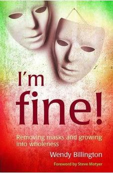 I'm Fine: Removing Masks and Growing into Wholeness 9781841018713