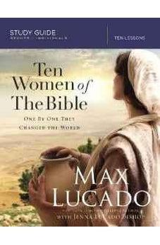 Ten Women of the Bible: One by One They Changed the World (Study Guide)  9780310080916
