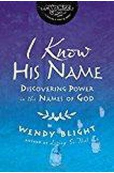 I Know His Name with DVD: Discovering Power in the Names of God (InScribed Collection) 9780310082477