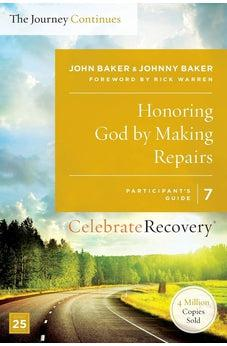 Honoring God by Making Repairs: The Journey Continues, Participant's Guide 7: A Recovery Program Based on Eight Principles from the Beatitudes (Celebrate Recovery) 9780310083252