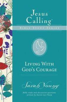 Living with God's Courage (Jesus Calling Bible Studies) 9780310083689
