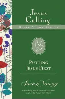 Putting Jesus First (Jesus Calling Bible Studies) 9780310083702