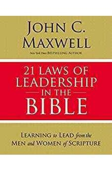 21 Laws of Leadership in the Bible: Learning to Lead from the Men and Women of Scripture 9780310086260