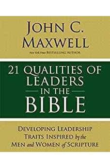 21 Qualities of Leaders in the Bible: Key Leadership Traits of the Men and Women in Scripture 9780310086284