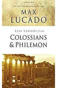 Life Lessons from Colossians and Philemon 9780310086529