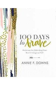 100 Days to Brave: Devotions for Unlocking Your Most Courageous Self 9780310089629