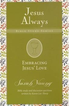 Embracing Jesus' Love (Jesus Always Bible Studies) 9780310091349